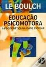 Educação Psicomotora A Psicocinética na Idade Escolar