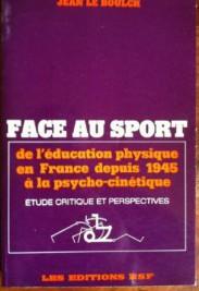 Face Au Sport,, de L'education Physique En France Depuis 1945