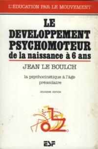 Le Developpement Psychomoteur De La Naissance A 6 Ans